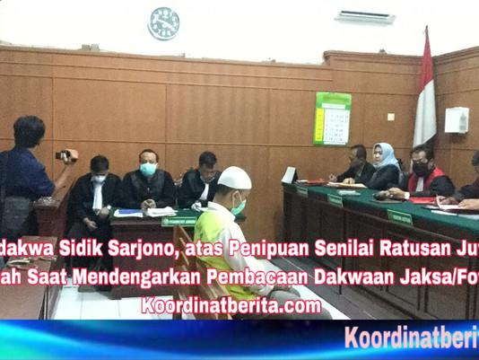 Terdakwa Sidik Sarjono, atas Penipuan Senilai Ratusan Juta Rupiah Mulai Disidangkan