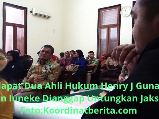 Jaksa Diuntungkan Oleh Pendapat Dua Ahli Hukum Henry J Gunawan dan Iuneke