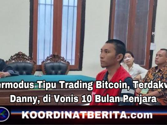 Bermodus Tipu Trading Bitcoin, Terdakwa Danny, di Vonis 10 Bulan Penjara