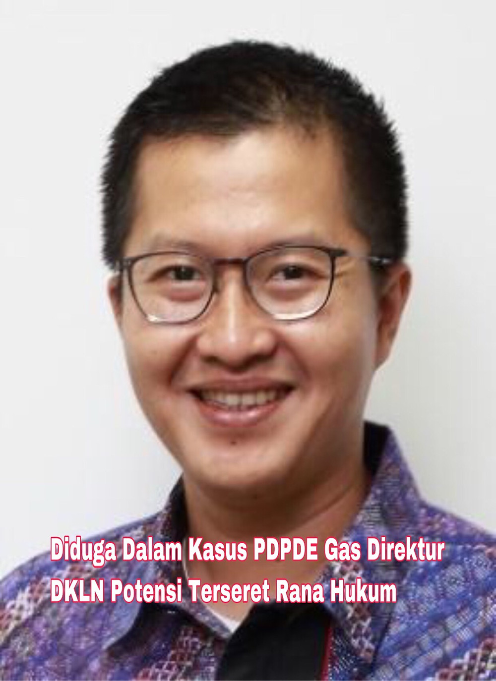 Baca juga: diduga-dalam-kasus-pdpde-gas-direktur-dkln-potensi-terseret-ke-rana-hukum