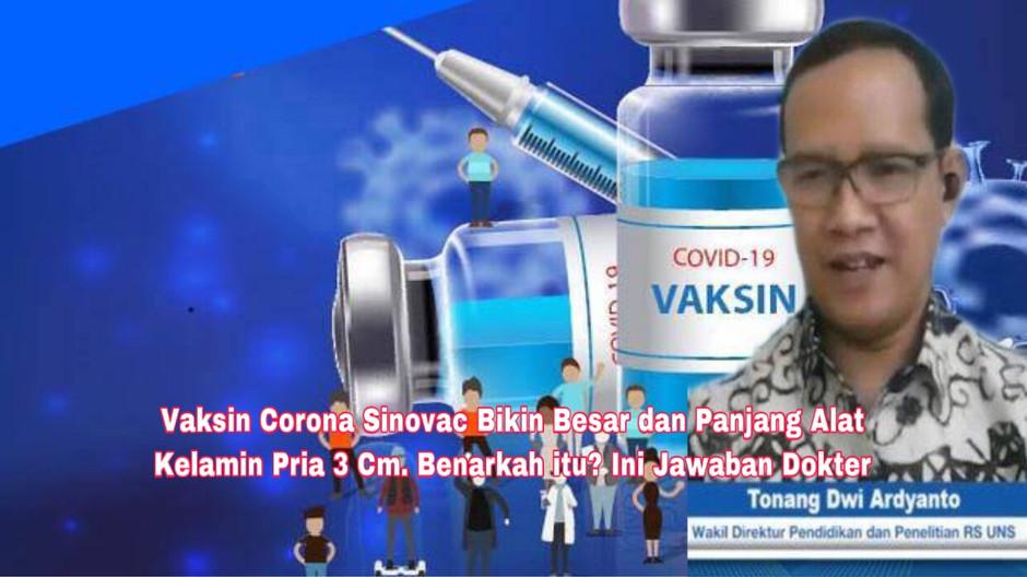 Vaksin Corona Sinovac Bikin Besar & Panjang Alat Kelamin Pria 3 Cm. Benarkah itu? Ini Jawaban Dokter