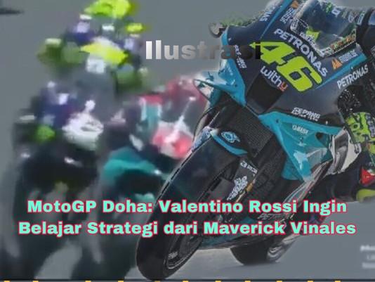 MotoGP Doha: Valentino Rossi Ingin Belajar Strategi dari Maverick Vinales