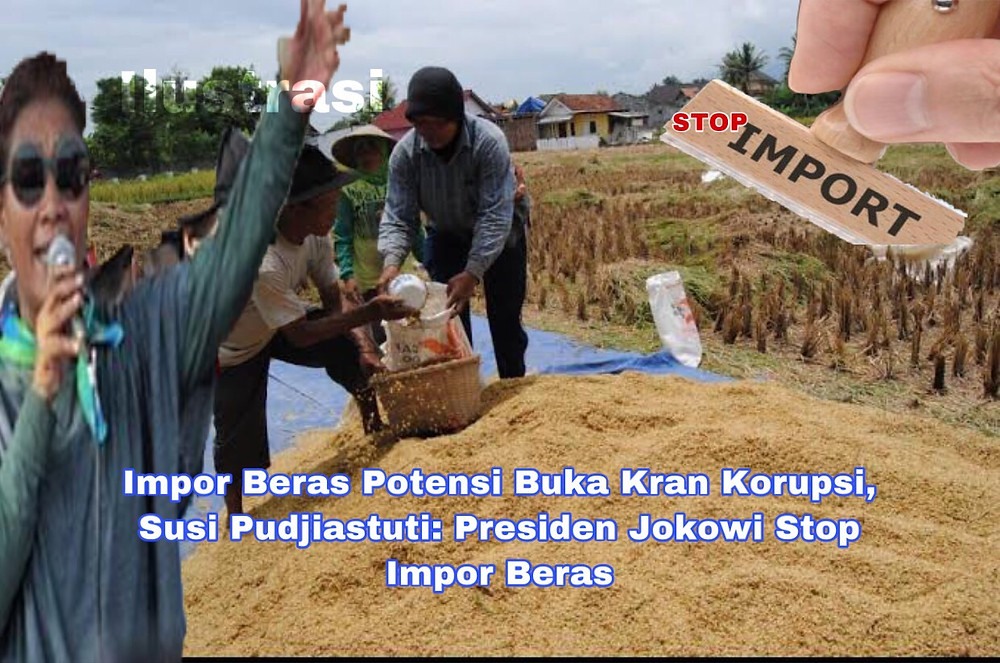 Susi Pudjiastuti memohon kepada Presiden Jokowi untuk mengurungkan rencana impor beras disaat panen berlimpah.