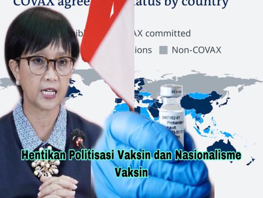 Hentikan Politisasi Vaksin dan Nasionalisme Vaksin
