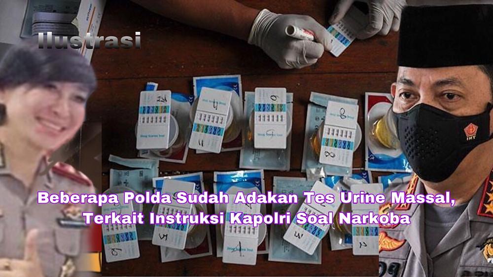 Mabes Polri telah mulai mengadakan tes urine massal kepada seluruh anggota di Indonesia. Mencegah peredaran narkoba di tubuh kepolisian.