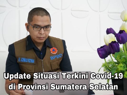 Update Situasi Terkini Covid-19 di Provinsi Sumatera Selatan
