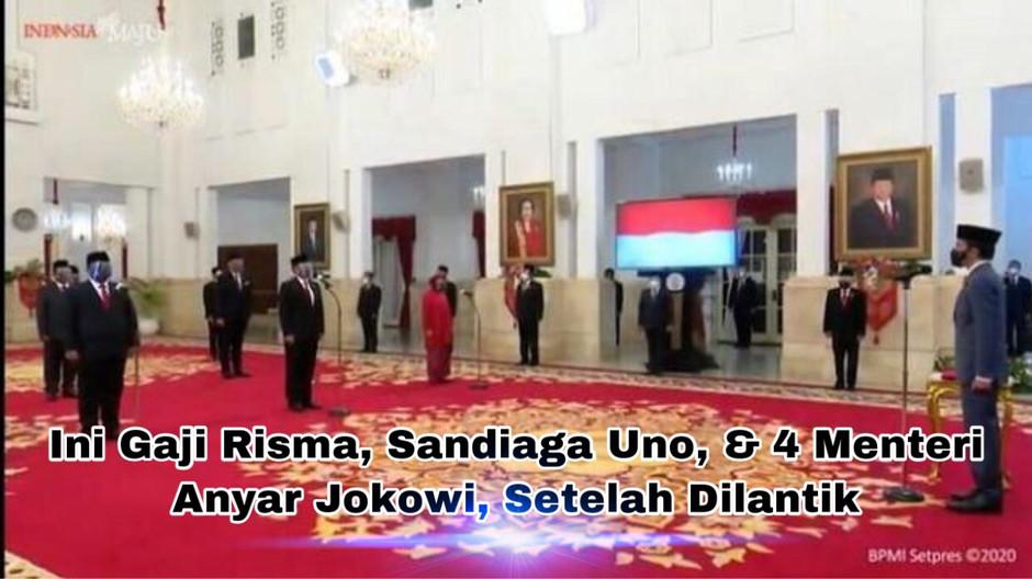Ini Gaji Risma, Sandiaga Uno, dan 4 Menteri Baru Jokowi, Setelah Dilantik