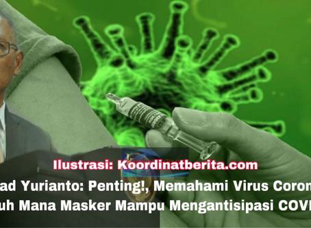 Achmad Yurianto:Penting!, Memahami Virus Corona dan Sejauh Mana Masker Mampu Mengantisipasi COVID-19