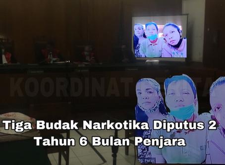 Tiga Wanita Budak Narkotika Diputus 2 Tahun 6 Bulan Penjara
