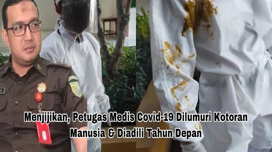 Menjijikan, Petugas Medis Covid-19 Dilumuri Kotoran Manusia & Diadili Tahun Depan