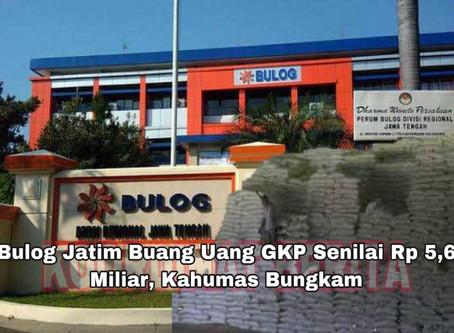 Bulog Jatim Buang Uang GKP Senilai Rp 5,6 Miliar, Kahumas Bungkam