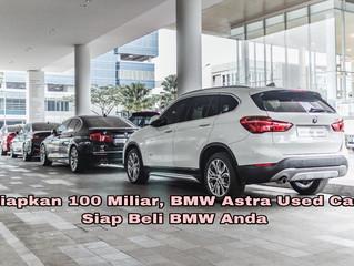 Siapkan 100 Miliar, BMW Astra Used Car Siap Beli BMW Anda