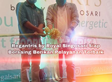 Regantris By Royal Singosari Siap Bersaing Berikan Pelayanan Terbaik