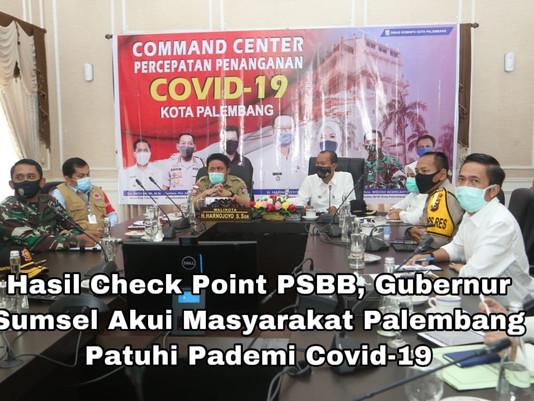 Hasil Check PointPSBB, Gubernur Sumsel Akui Masyarakat Palembang Patuhi Pademi Covid-19