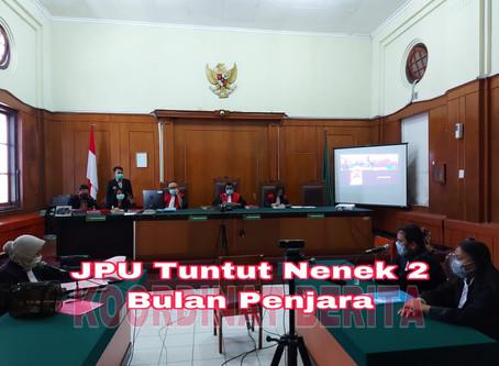 JPU Tuntut Terdakwa Nenek 2 Bulan Penjara