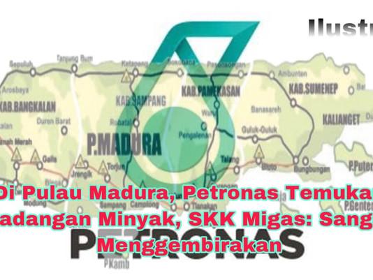 Di Pulau Madura, Petronas Temukan Cadangan Minyak, SKK Migas: Sangat Menggembirakan