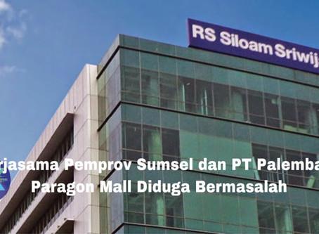 Kerjasama Pemprov Sumsel dan PT Palembang Paragon Mall Diduga Bermasalah