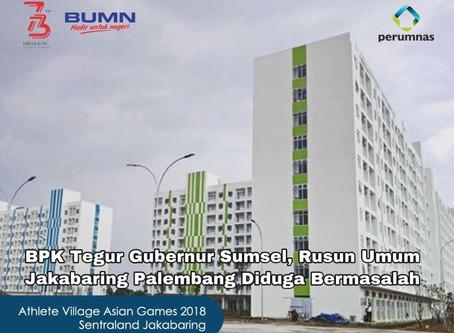 BPK Tegur Gubernur Sumsel, Rusun Umum Jakabaring Palembang Diduga Bermasalah