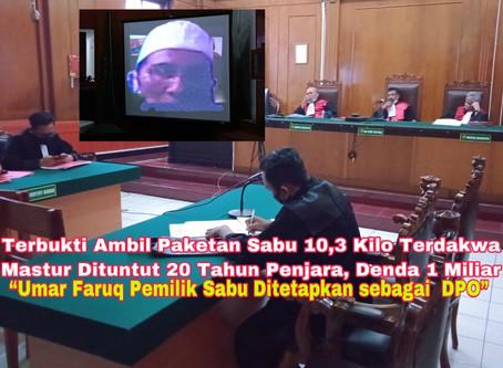 Terbukti Ambil Paketan Sabu 10,3 Kg, Mastur Dituntut 20 Tahun Penjara & Denda Rp 1 M