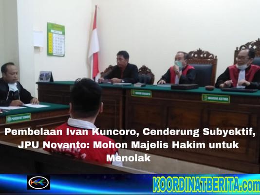 Pembelaan Ivan Kuncoro, Cenderung Subyektif, JPU Novanto: Mohon Majelis Hakim untuk Menolak