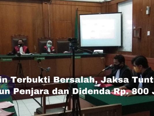 Arifin Terbukti Bersalah, Jaksa Tuntut 6 Tahun Penjara dan Didenda Rp. 800 Juta