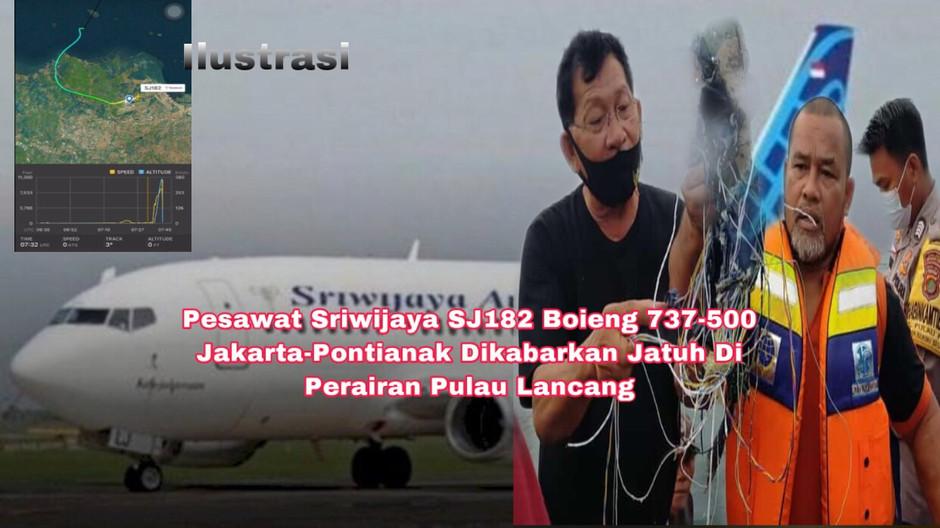 Pesawat Sriwijaya SJ182 Boieng 737-500  Jakarta-Pontianak Dikabarkan Jatuh di Pulau Lancang