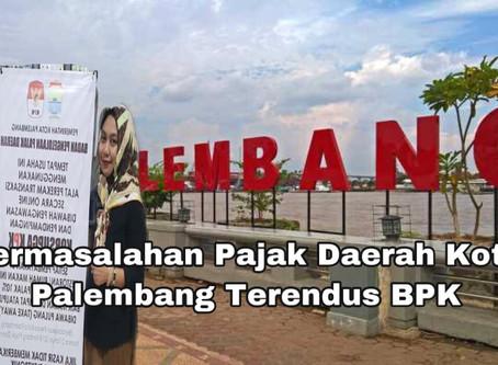 Permasalahan Pajak Daerah Kota Palembang Terendus BPK