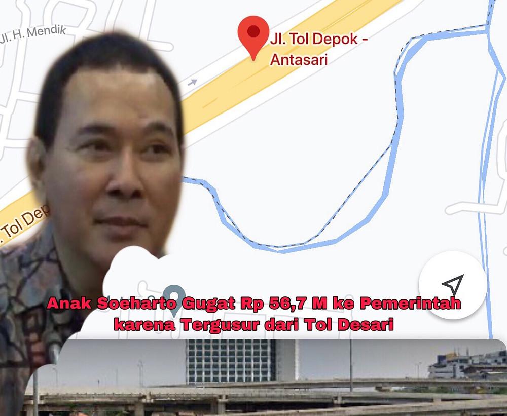 Tommy Soeharto menggugat pemerintah Indonesia untuk membayar ganti rugi Rp 56,7 miliar karena bangunan miliknya tergusur akibat proyek Tol Desari.