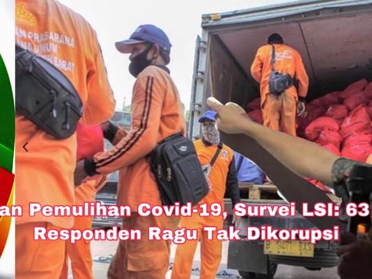 Anggaran Pemulihan Covid-19, Survei LSI: 63 Persen Responden Ragu Tak Dikorupsi