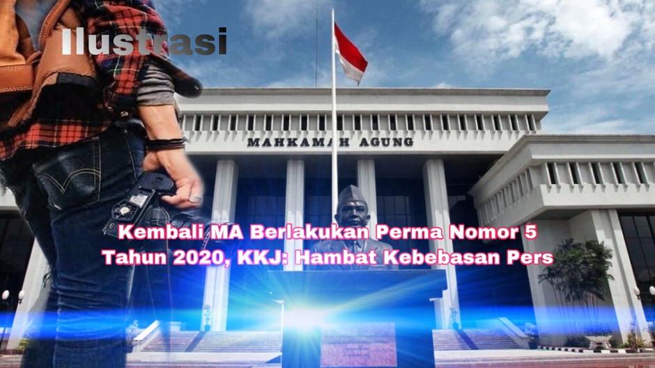 Kembali MA Berlakukan Perma Nomor 5 Tahun 2020, KKJ: Hambat Kebebasan Pers