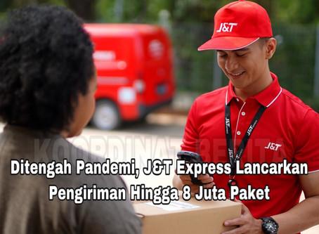 Ditengah Pandemi, J&T Express Lancarkan Pengiriman Hingga 8 Juta Paket
