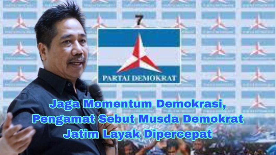 Jaga Momentum Demokrasi, Pengamat Sebut Musda Demokrat Jatim Layak Dipercepat