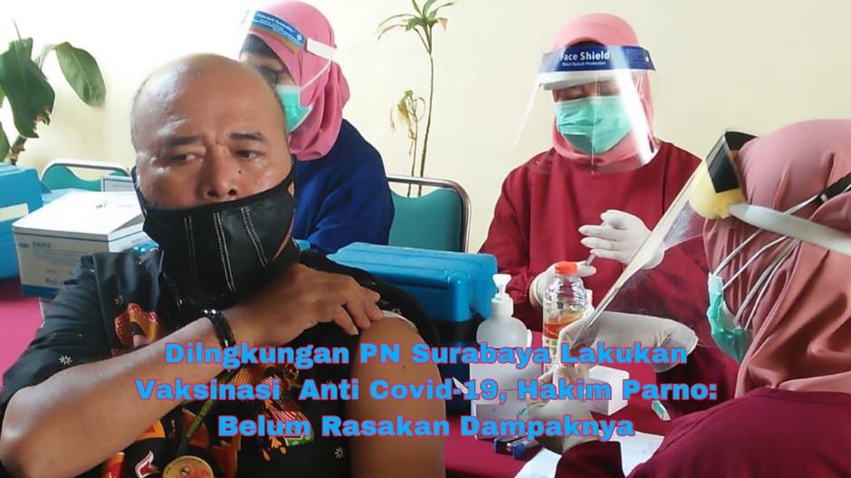 Dilingkungan PN Surabaya Lakukan Vaksinasi  Anti Covid-19, Hakim Parno: Belum Rasakan Dampaknya