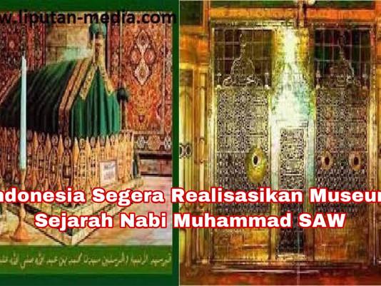 Indonesia Segera Realisasikan Museum Sejarah Nabi Muhammad SAW