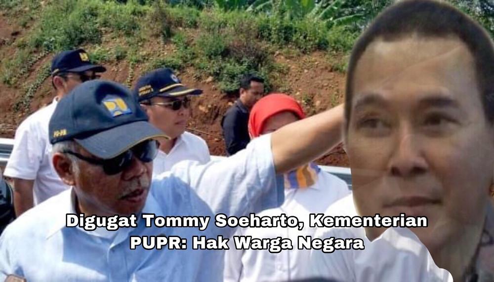 PUPR menganggap gugatan Hutomo Mandala Putra alias Tommy Soeharto dalam proyek Jalan Tol Depok-Antasari (Desari) merupakan hal yang wajar.