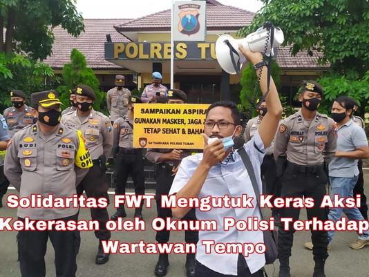 Solidaritas FWT Mengutuk Keras Aksi Kekerasan oleh Oknum Polisi Terhadap Wartawan Tempo