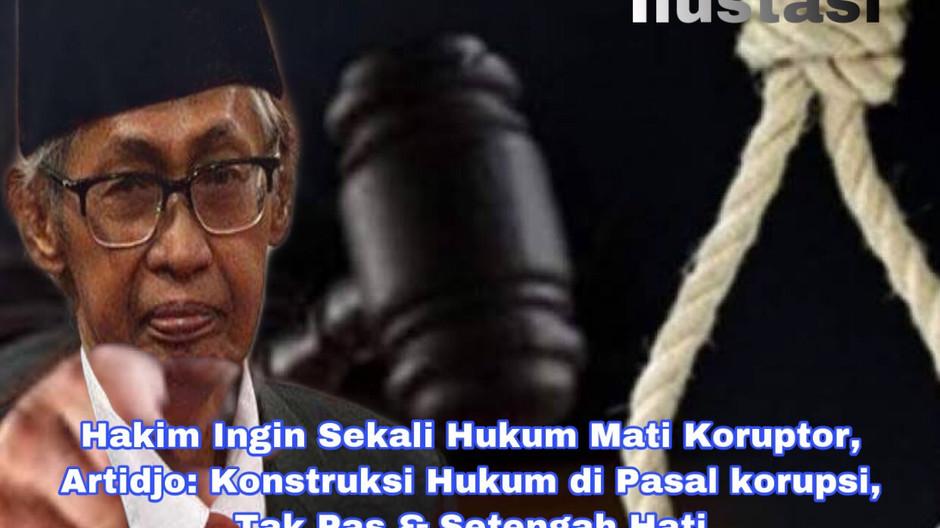 Hakim Ingin Hukum Mati Koruptor, Artidjo: Konstruksi Hukum di Pasal korupsi, Tak Pas & Setengah Hati