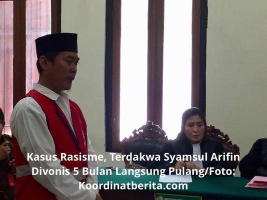 Kasus Rasisme, Terdakwa Syamsul Arifin Divonis 5 Bulan Langsung Pulang