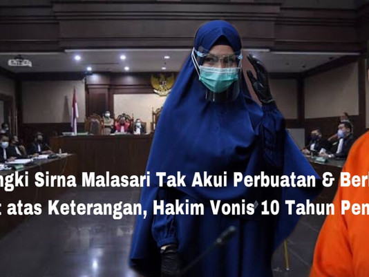 Pinangki SM Tak Akui Perbuatan & Berbelit-belit atas Keterangan, Hakim Vonis 10 Tahun Penjara