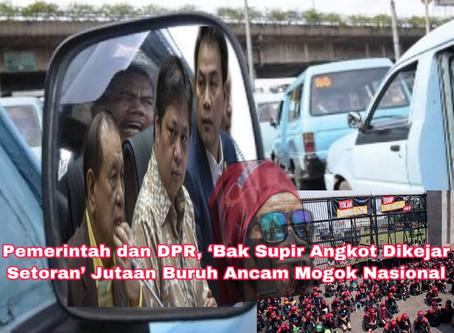 Pemerintah & DPR, 'Bak Supir Angkot Dikejar Setoran' Jutaan Buruh Ancam Mogok Nasional