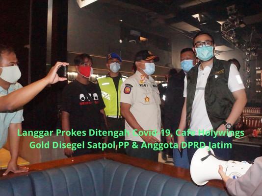 Langgar Prokes Ditengah Covid-19, Cafe Holywings Gold Disegel Satpol PP & Anggota DPRD Jatim