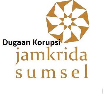Jajaran Direksi PT. Jamkrida Sumsel, Diduga Melakukan Tindakan Korupsi