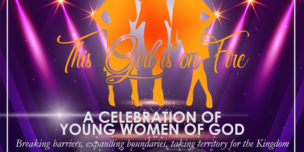 THIS GIRL IS ON FIRE - A Celebration of Young Women of God