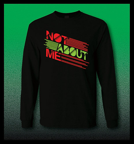 Not About Me Long Sleeve