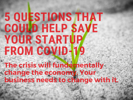 5 Questions that Could Help Save Your Startup from COVID-19
