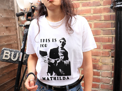 "Leon The Professional "" This is for Mathilda "" Unisex T-shirt"