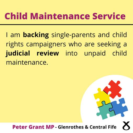 PETER GRANT MP BACKS COURT ACTION AGAINST CHILD MAINTENANCE SERVICE