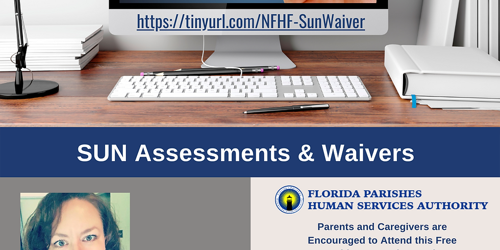 SUN Assessments & Waivers Webinar