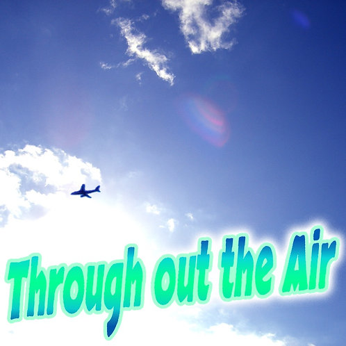 Through out the Air -フレディー中山リゾートイメージミュージック集-