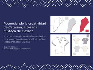 Potenciando la creatividad de Catarina, artesana Mixteca de Oaxaca.